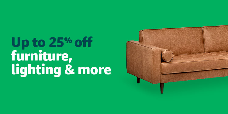 Save up to 25% off furniture, lighting and more