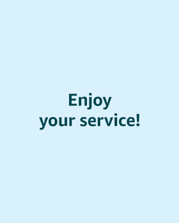 Enjoy your service!