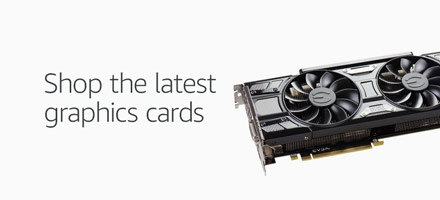 Shop the latest graphics cards