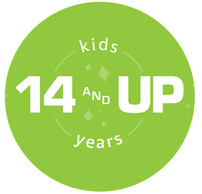 kids 14 years & up
