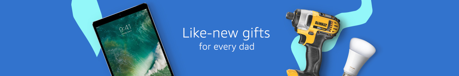 Gifts for every dad in Amazon Renewed.