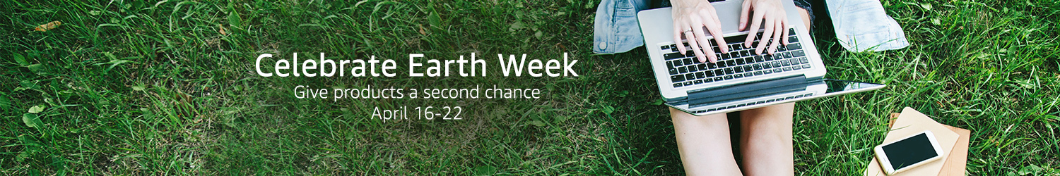 Celebrate Earth Week. Give products a second chance.
