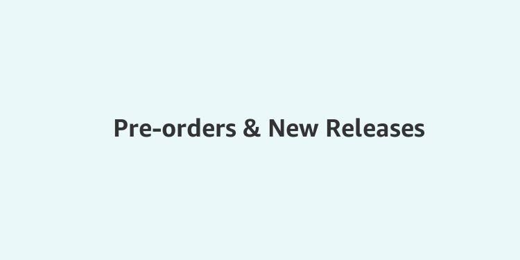 Pre-orders & New Releases