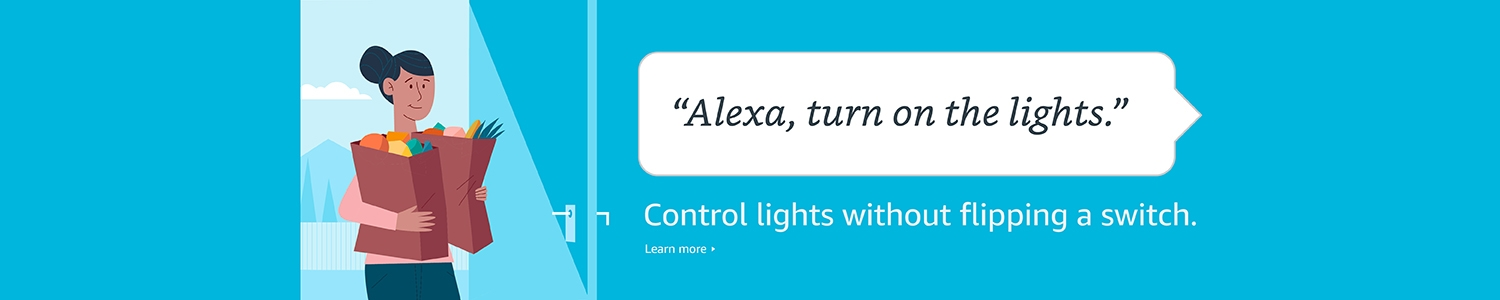 Alexa, turn on the lights. Control lights without flipping a switch.