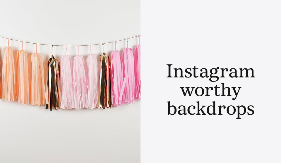 Instagram worthy backdrops