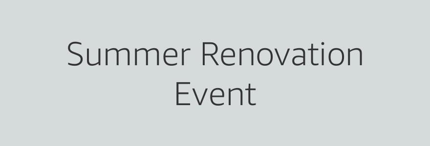 Summer Renovation Event