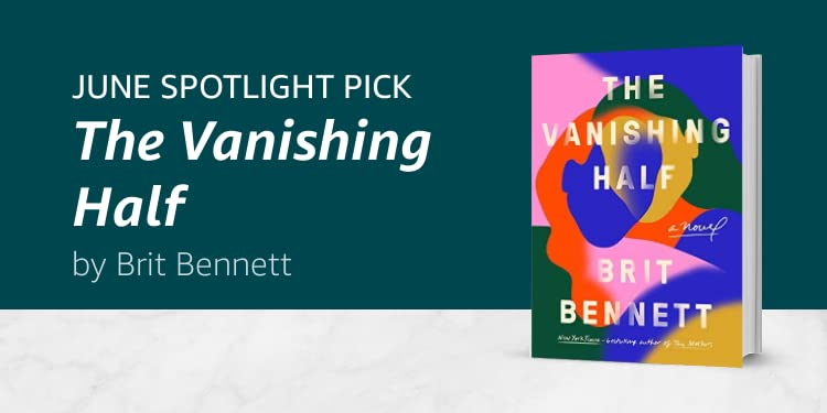 Click here to learn more about The Vanishing Half by Brit Bennett