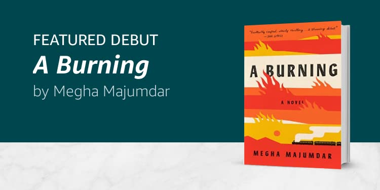Click here to learn more about A Burning by Megha Majumdar