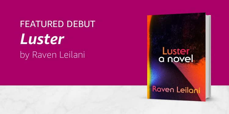 Click here to learn more about Luster by Raven Leilani