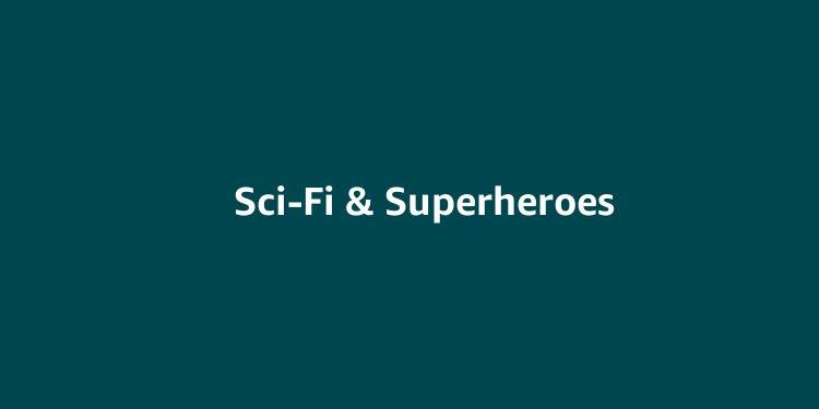 Sci-Fi & Superheroes