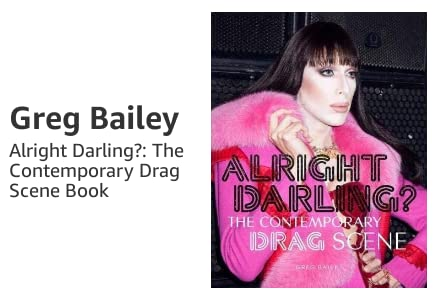Alrigth Darling? The Contemporary Drag Scene Book