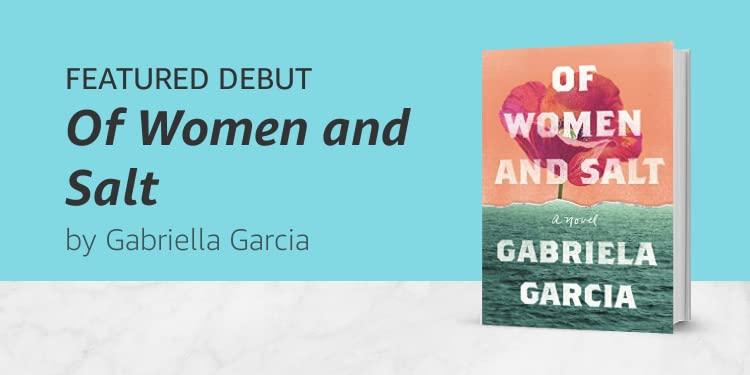 Of Women and Salt by Gabriella Garcia
