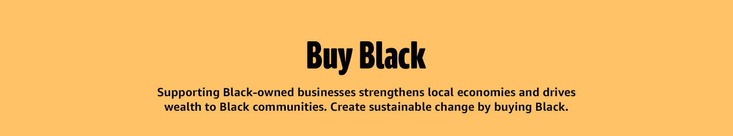 Buy Black. Supporting Black-owned businesses strengthens local economies and drives wealth to Black communities.