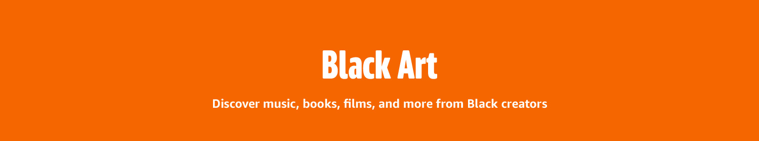 Black Art: Discover music, books, films, and more from Black creators.