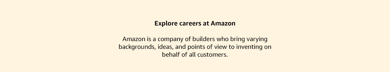 Amazon is a company of builders who bring varying backgrounds, ideas, and points of view to invent on behalf of all customers