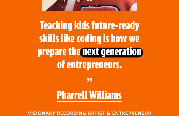 """Teaching kids future-ready skills like coding is how we prepare the next generation of entrepreneurs."""