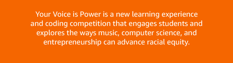 Your Voice is Power shows students the ways music, computer science, and entrepreneurship can advance racial equity.
