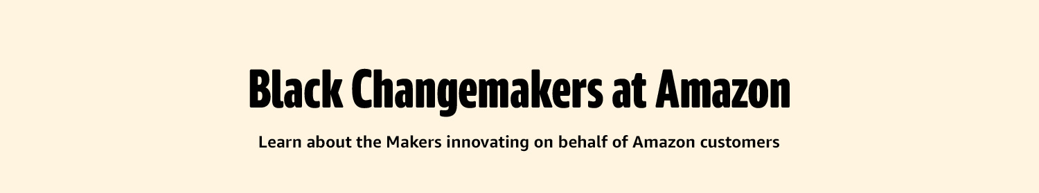 Black Innovators at Amazon. Learn about the Makers innovating on behalf of Amazon customers.