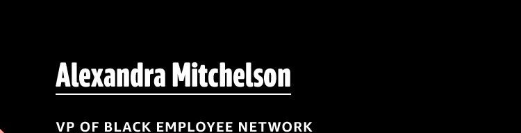 Alexandra Mitchelson, VP of Black Employee Network