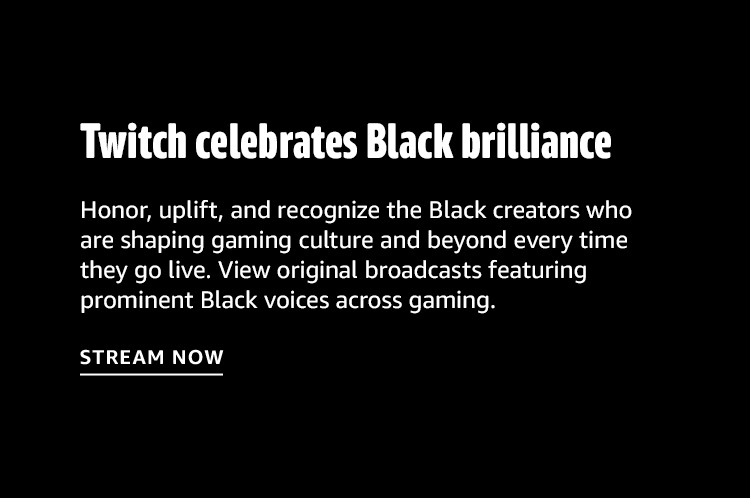 Twitch celebrates Black brilliance, View original broadcasts featuring prominent Black voices across gaming.