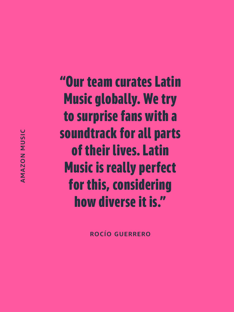 Our team curates Latin Music globally. We try to surprise fans with a soundtrack for all parts of their lives.