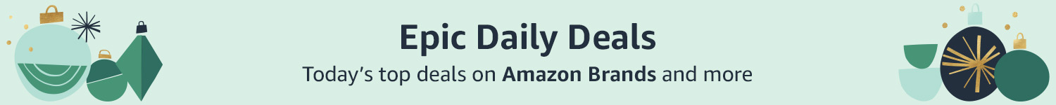 Epic Daily Deals Today's top deals on Amazon Brands and more