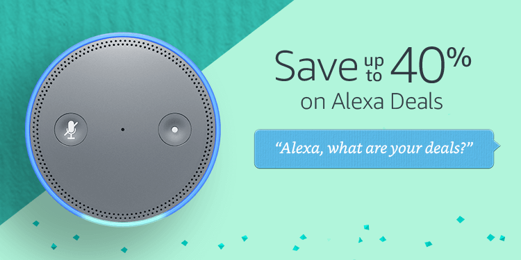 Save up to 40% on Alexa Deals