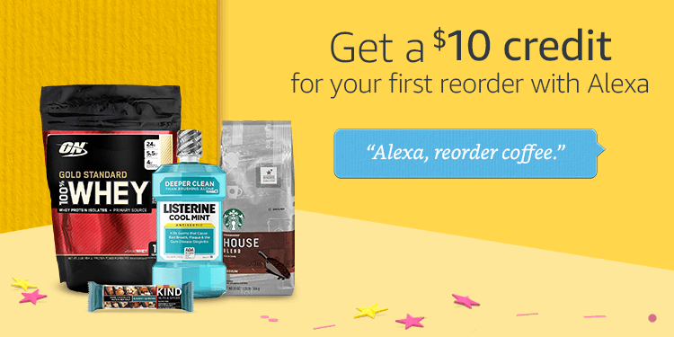 Get a $10 Credit for Your First Reorder with Alexa