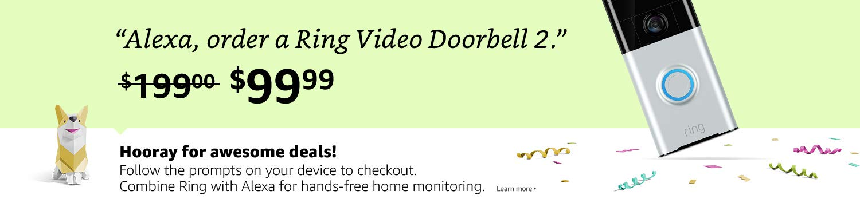 "Only $99.99. ""Alexa, order a Ring Video Doorbell 2."""