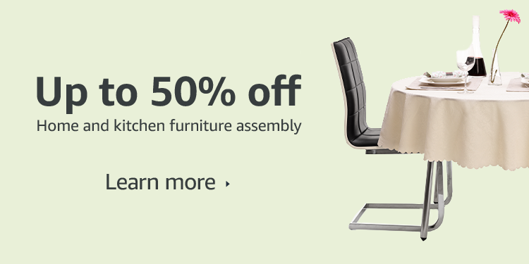 Up to 50% off Home and Kitchen furniture assembly