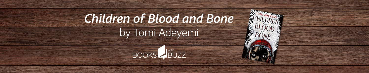 """Books with Buzz: """"Children of Blood and Bone"""""""