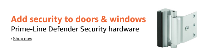 Add security for your home & family with Prime-Line Defender Security hardware