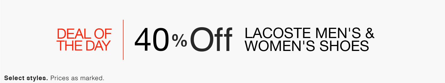 Today only, save up to 40% on Lacoste sneakers for men and women. Find classic slip-on and lace-up styles, and other customer favorites in a variety of colors.
