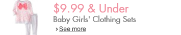 $9.99 & under on baby girls' clothing sets