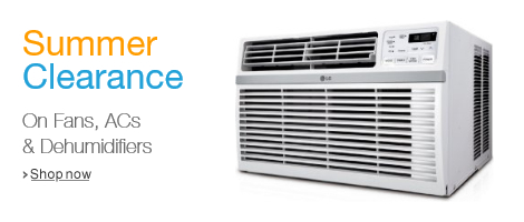 Summer Clearance on Fans, ACs and Dehumidifiers