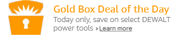 Goldbox Deal of the Day on select DEWALT tools