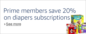 Prime members save 20% on diapers, when you subscribe
