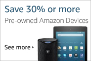 Save 30% or more on pre-owned Amazon Devices