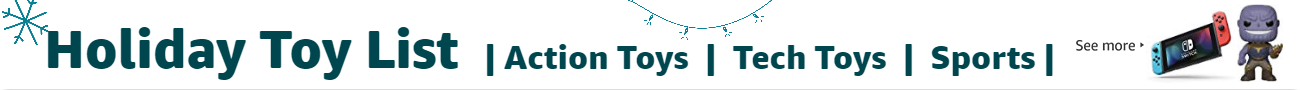 Holiday Toy List: Action Toys, Tech Toys, Sports