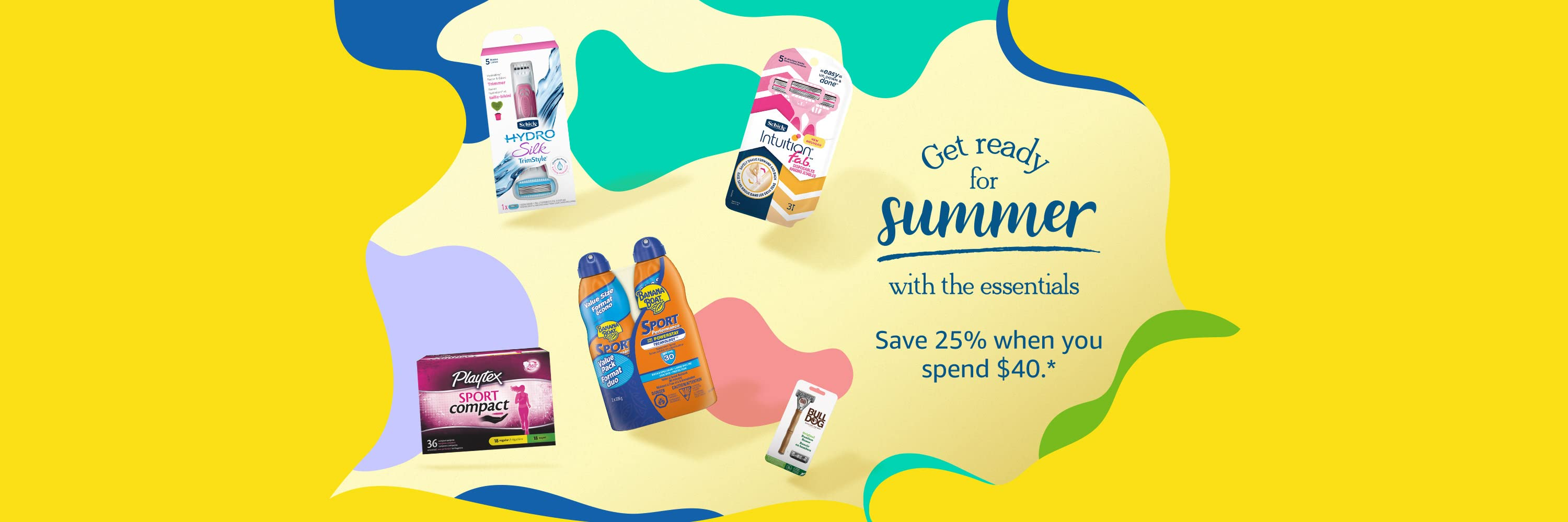 Get ready for summer with the essentials. Save 25 percent when you spend 40 dollars. Terms and conditions apply.