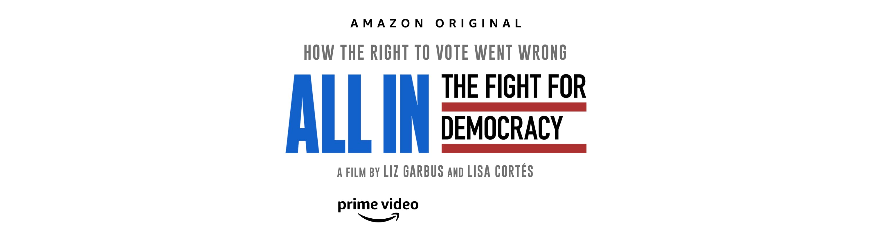 Amazon Original - All In The Fight for Democracy.  A film by Liz Garbus and Liza Cortés on Prime Video.