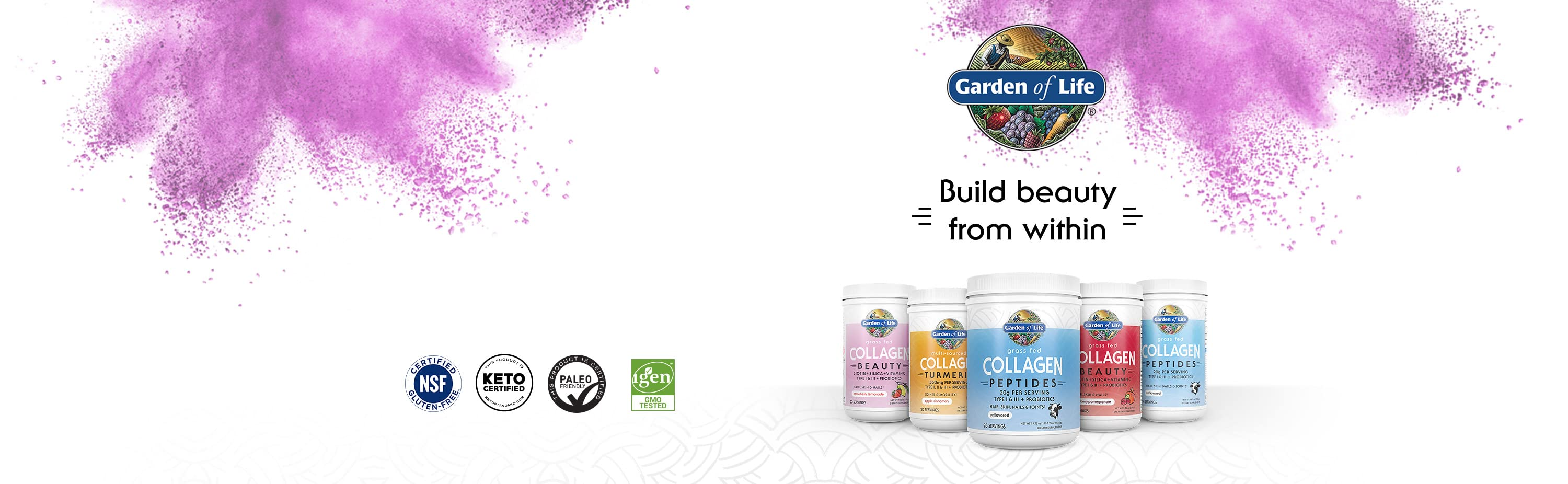 Garden of Life. Build beauty from within. NSF Certified Gluten-free. KETO Certified. PALEO Friendly. igen GMO tested.