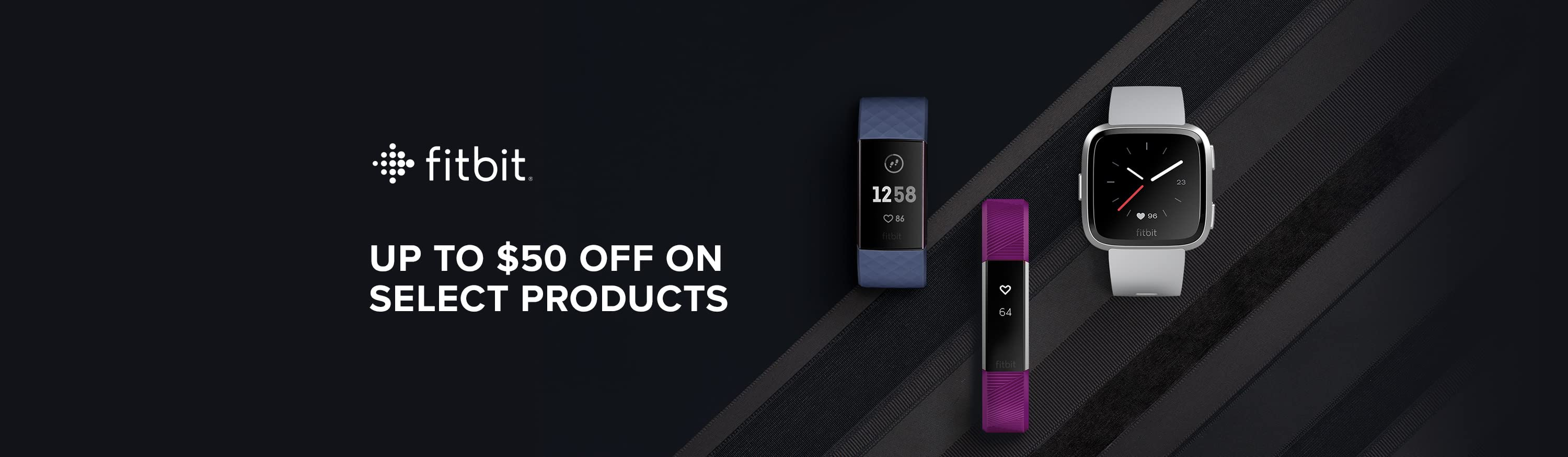 Fitbit. Up to $50 off on select products.
