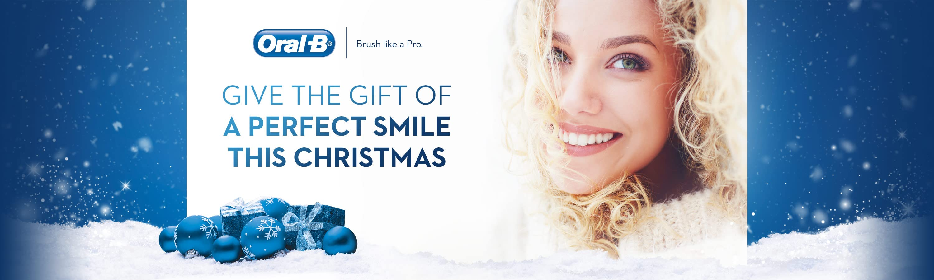 Oral B. Give the gift of a perfect smile this Christmas.
