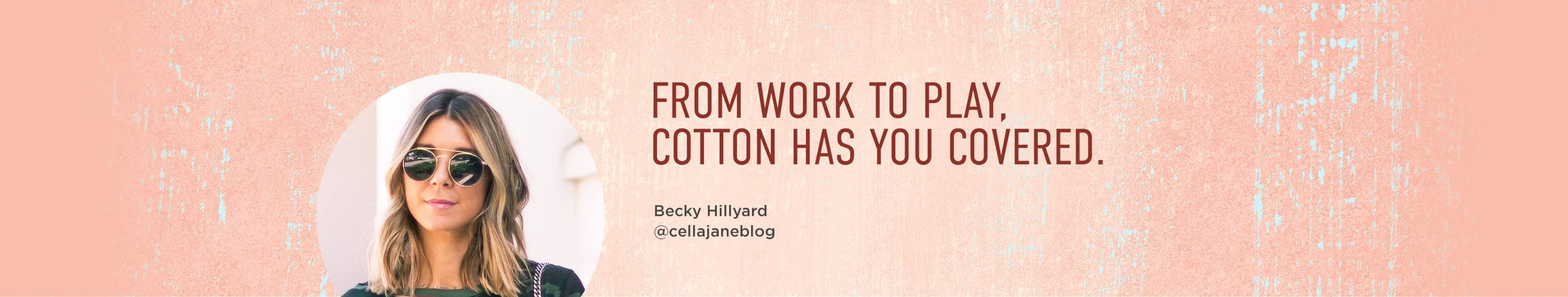 From work to play, cotton has you covered.