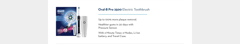 Oral-B Pro 2500 Electric Toothbrush.