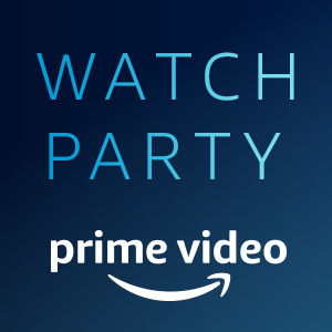 Prime Video Watch Party: Stream TV & Movies With Friends