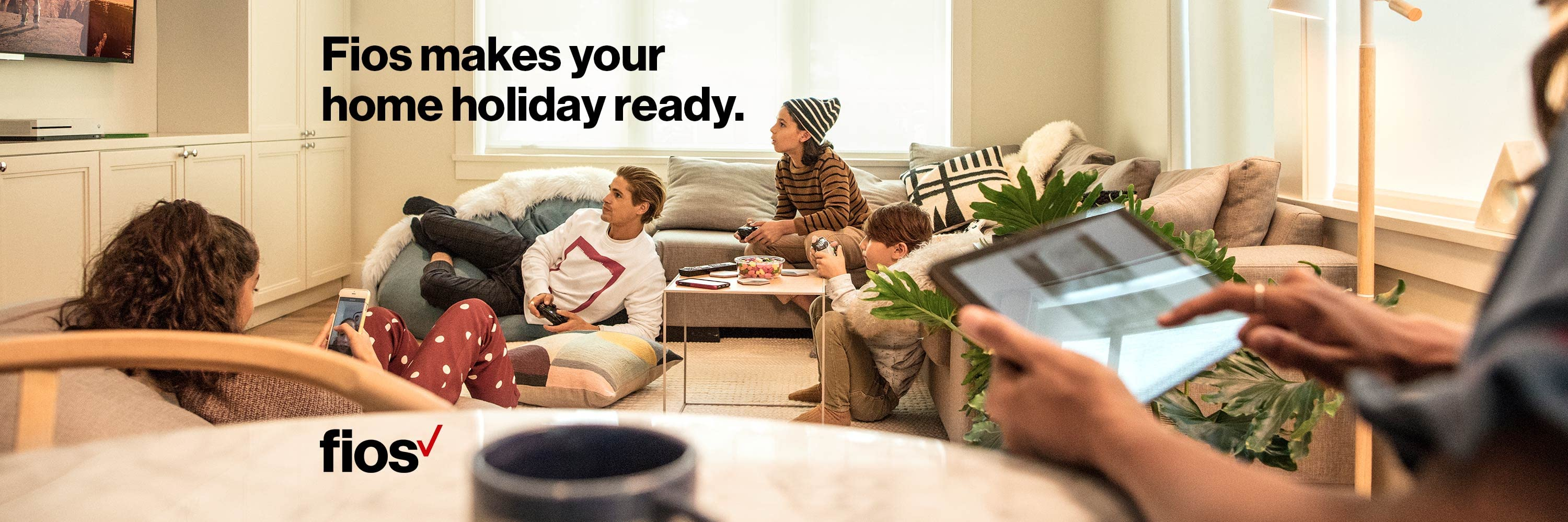Fios makes your home holiday ready. 100% fiber-optic network. 100% phenomenal.