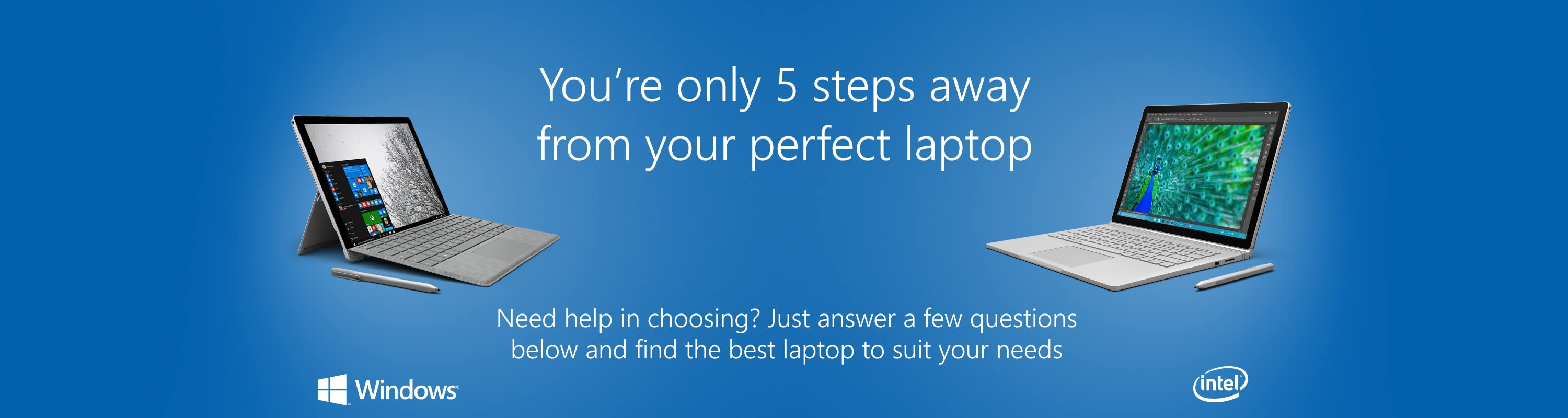 You're only 5 steps away from your perfect laptop