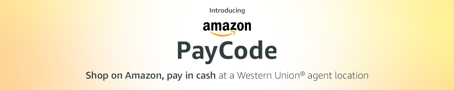 Introducing Amazon PayCode. Shop on Amazon, pay in cash at a Western Union agent location